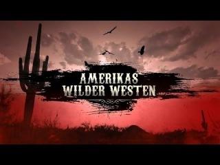 Дикий Запад 03 Ровно в полдень National Geographic HD