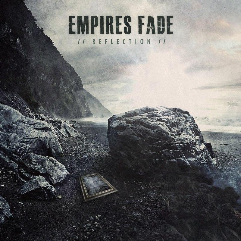 Empires Fade - Reflection [EP] (2012)