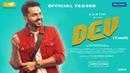Dev Tamil - Official Teaser Karthi, Rakul Preet Singh Harris Jayaraj Rajath Ravishankar 4K