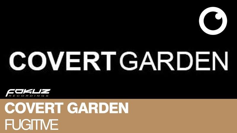 Covert Garden - Fugitive [Fokuz Recordings]