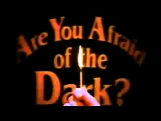 Боишься ли ты темноты? / Are You Afraid of the Dark? (1991-1996) [Заставка / Intro]