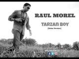 Raul Morel - Tarzan Boy Salsa Version