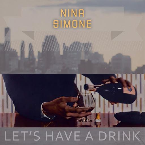 Nina Simone альбом Lets Have A Drink