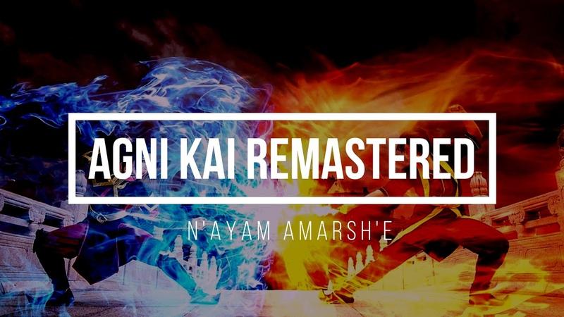 Agni Kai Remastered Remix