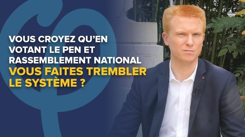 Vous croyez qu'en votant Le Pen vous faites trembler le système ? | Adrien Quatennens