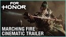 For Honor E3 2018 Marching Fire Cinematic Trailer Ubisoft NA