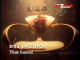 BAZUKA ☠ That Gamez [Episode 01] ☠ www.bazuka.ru