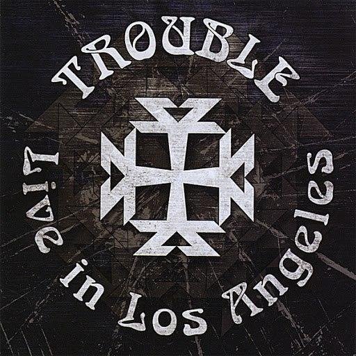 Trouble альбом Trouble Live in LA