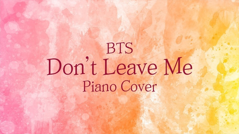 [커버] BTS (방탄소년단) - Dont Leave Me Full version | 신기원 피아노 연주곡 Piano Cover