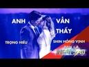 ANH VẪN THẤY Live TRỌNG HIẾU suýt hôn SHIN HỒNG VỊNH trên sân khấu Be A Star Bạn Là Ngôi Sao