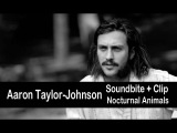 Aaron Taylor-Johnson in Nocturnal Animals Interview and Clip