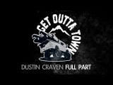 Get Outta Town: Dustin Craven - Full Part