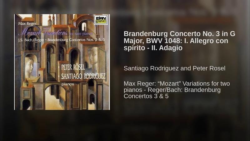 Brandenburg Concerto No 3 in G Major BWV 1048 I Allegro con spirito II Adagio