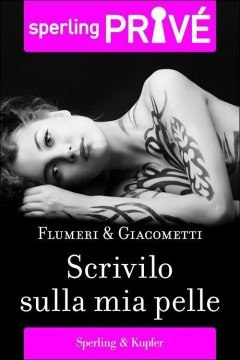 [Libro] Flumeri & Giacometti - Scrivilo sulla mia pelle (2013) - ITA
