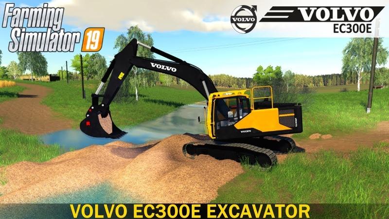 Farming Simulator 19 VOLVO EC300E Excavator Building a Dam