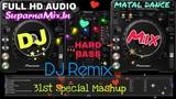 31st Special Mashup DJ Remix Song Hard Bass Matal Dance DJ SuparnaMix.In