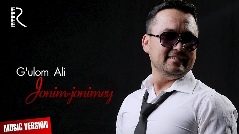Gulom Ali - Jonim-jonimey | Гулом Али - Жоним-жоним-эй (music version)