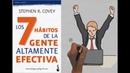 Los 7 Habitos de la Gente Altamente Efectiva por Stephen Covey Resumen Animado