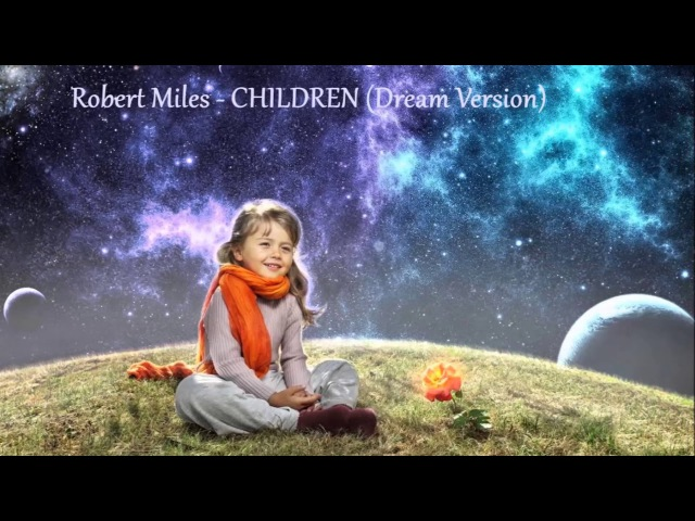 04 robert miles children dream version