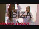 Филипп Киркоров и Николай Басков - Ibiza BY OHANA