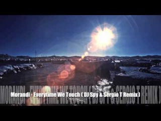 Morandi - Every Time We Touch (Dj Spy & Sergio T Remix)