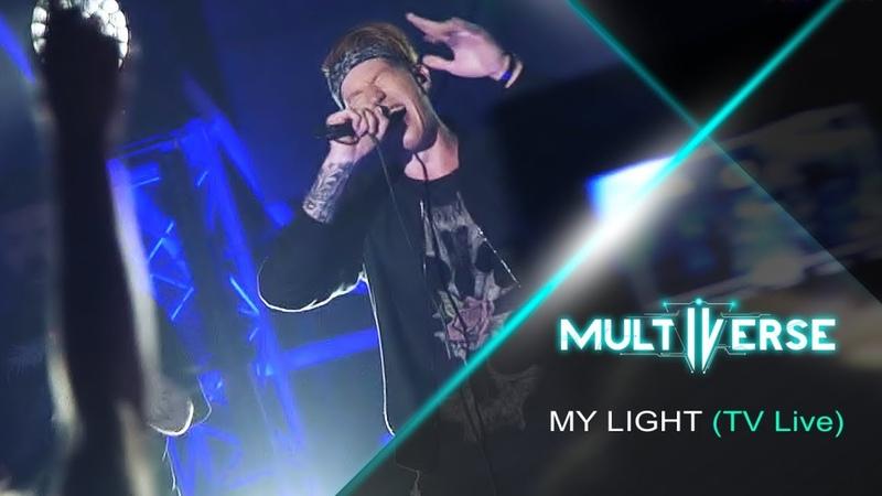 Multiverse - My Light (Live on TV)