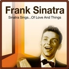 Frank Sinatra альбом Sinatra Sings...Of Love and Things