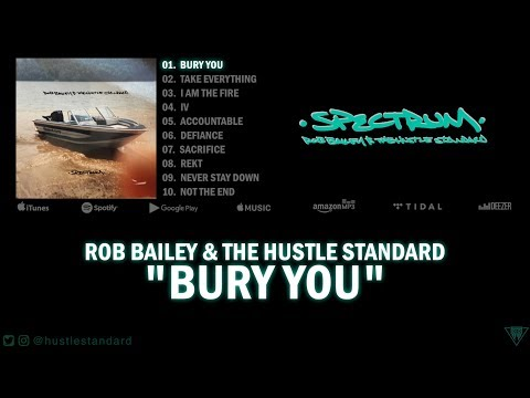 Rob Bailey The Hustle Standard :: BURY YOU :: Lyrics