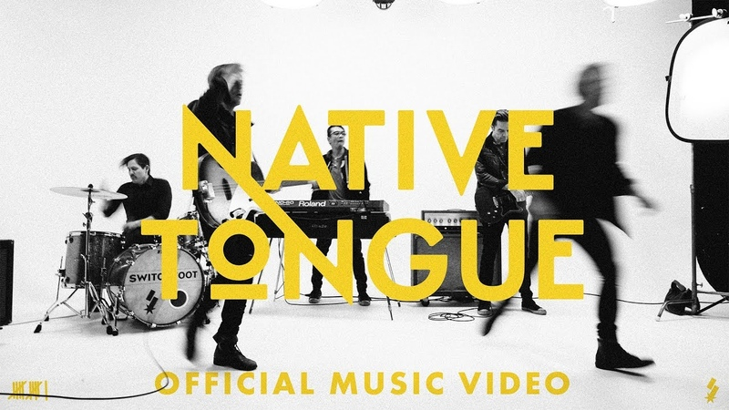 SWITCHFOOT NATIVE TONGUE OFFICIAL MUSIC VIDEO