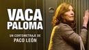 """""""Vaca Paloma"""", un corto de Paco León [HD]"""