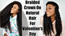 It's Wash Day! Braided Crown on Natural Hair for Valentine's Day