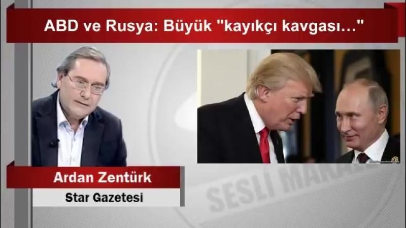 """Ardan ZENTÜRK ABD ve Rusya Büyük """"kayıkçı kavgası…"""""""