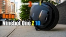 The Ninebot One Z 10 First Impressions Should you get this wheel