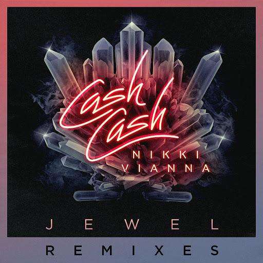 Cash Cash альбом Jewel (feat. Nikki Vianna) [Remixes]