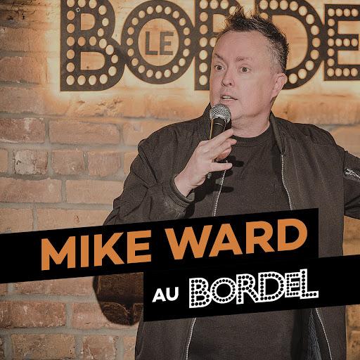 Mike Ward альбом Mike Ward au Bordel