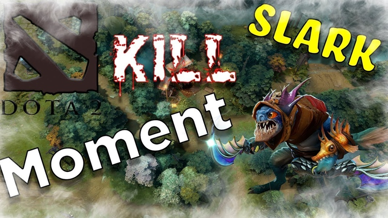 Dota 2   Slark Patch 7.21   Kill Moment  