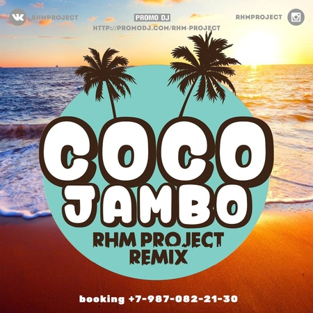 Mr. President – Coco Jambo (RHM Project Radio Remix)