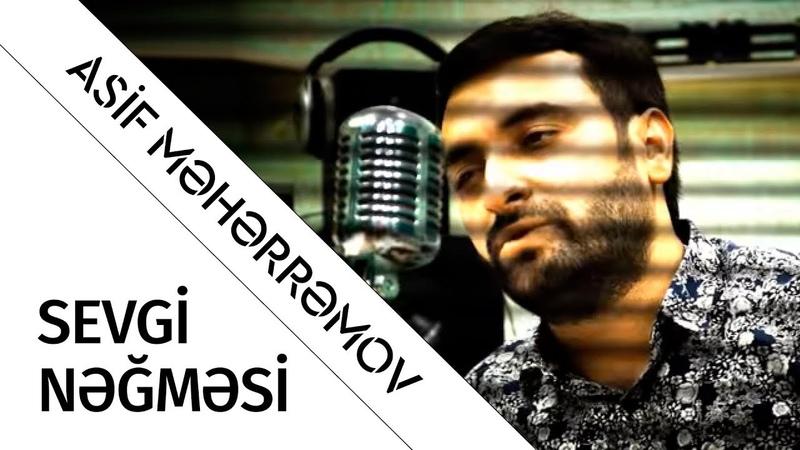 Asif Məhərrəmov - Sevgi Negmesi