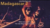 Madagascar 2 - The Traveling Song
