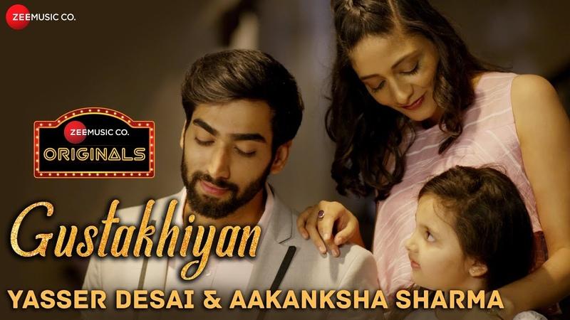 Gustakhiyan - Zee Music Originals   Yasser Desai Aakanksha Sharma   Sabir Sultan Khan