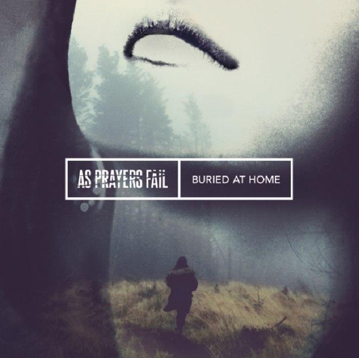 As Prayers Fail - Buried At Home (2016)