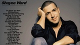 Shayne Ward Best Of Full Album Collection - Shayne Ward Greatest Hits Full Album Playlist