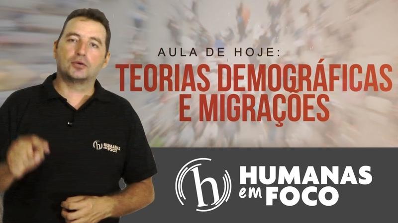 Geografia - Aula 05 - Teorias demográficas e migrações