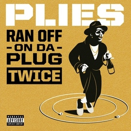 Plies альбом Ran Off On Da Plug Twice