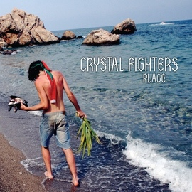 Crystal Fighters альбом Plage