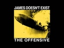 James Doesn't Exist- The Offensive (Full Album)