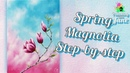 Spring Magnolia Step by Step Acrylic Painting on Canvas for Beginners