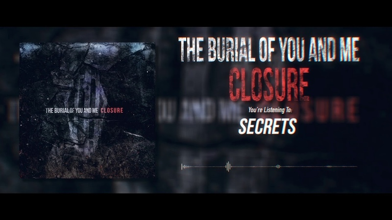 The Burial Of You And Me - Closure EP (Official Stream)