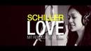 """SCHILLER """"Love mit Rebecca Ferguson"""