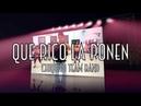 Que Rico La Ponen Chiquito Team Band Zumba